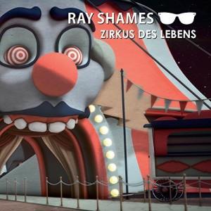 Ray Shames Zirkus des Lebens